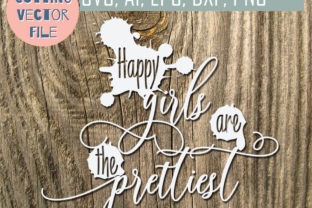 Download Free Happy Girls Are The Prettiest Quotes Svg Graphic By Vector City for Cricut Explore, Silhouette and other cutting machines.