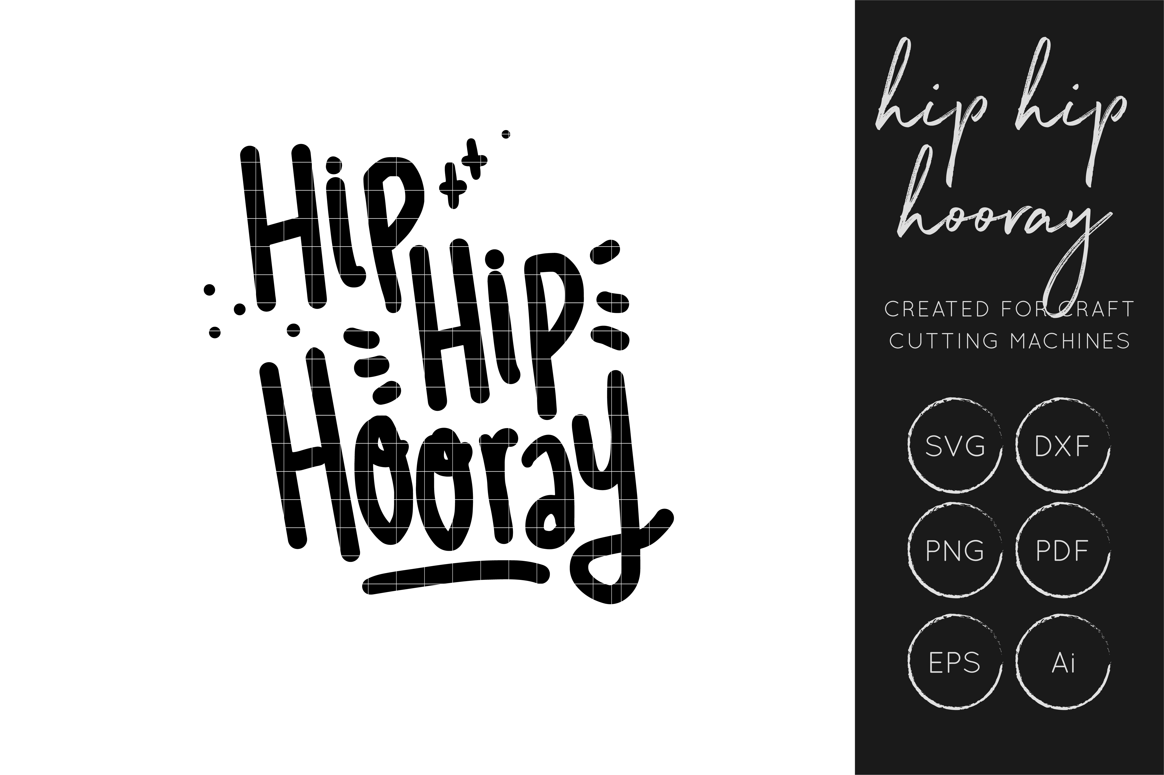 Download Free Hip Hip Hooray Svg Cut File Dxf Cut File Graphic By Illuztrate for Cricut Explore, Silhouette and other cutting machines.