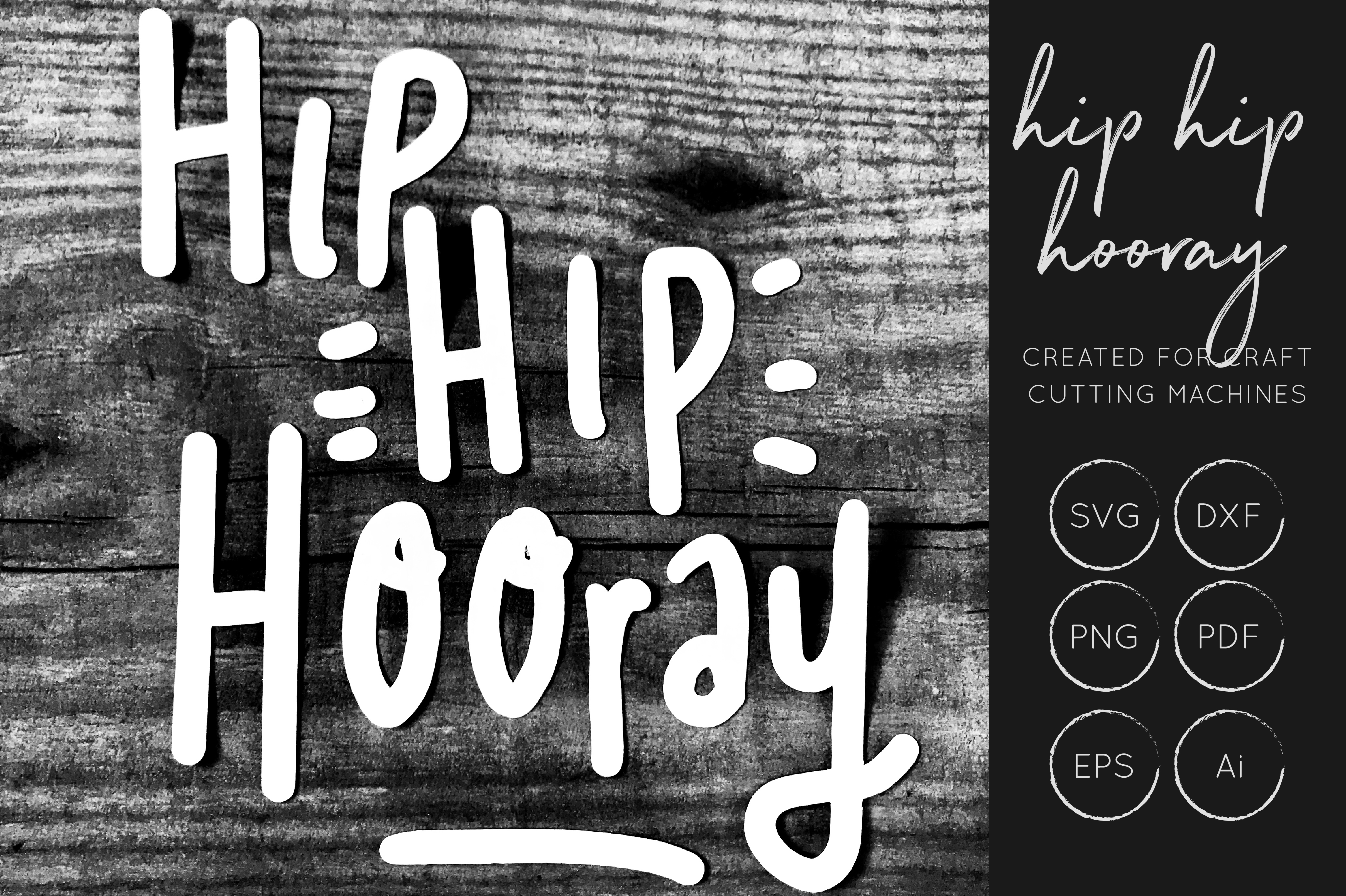 Download Free Hip Hip Hooray Cut File Graphic By Illuztrate Creative Fabrica for Cricut Explore, Silhouette and other cutting machines.