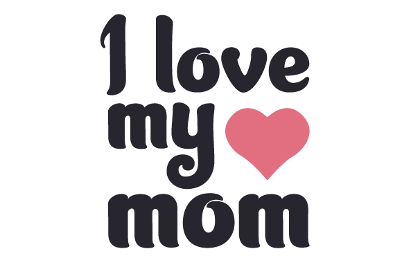 1117+ A Mothers Love Free Svg for Silhouette