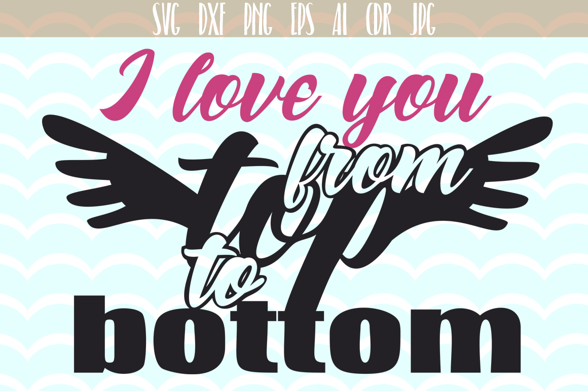 I Love You from Top to Bottom. Cutting File Graphic Crafts By Vector City Skyline