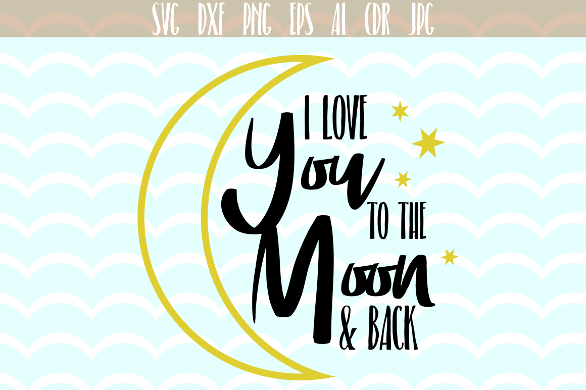 I Love You Moon and Back Fun Cutting File Graphic Crafts By Vector City Skyline