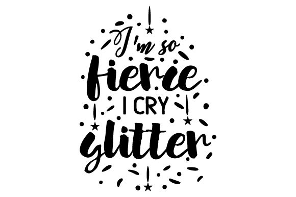 Download Free I M So Fierce I Cry Glitter Svg Cut File By Creative Fabrica for Cricut Explore, Silhouette and other cutting machines.