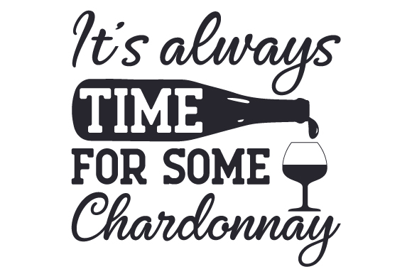 It's always time for some Chardonnay SVG Cut Files