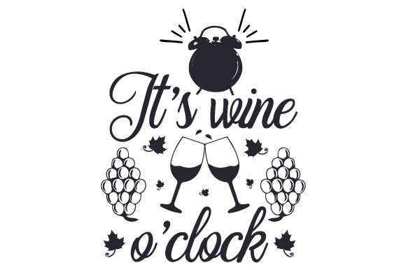 Download Free It S Wine O Clock Svg Cut File By Creative Fabrica Crafts for Cricut Explore, Silhouette and other cutting machines.
