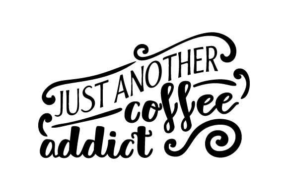 Download Free Just Another Coffee Addict Svg Cut File By Creative Fabrica Crafts Creative Fabrica for Cricut Explore, Silhouette and other cutting machines.