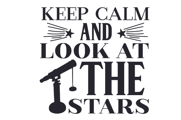 Download Free Keep Calm And Look At The Stars Svg Cut File By Creative Fabrica for Cricut Explore, Silhouette and other cutting machines.