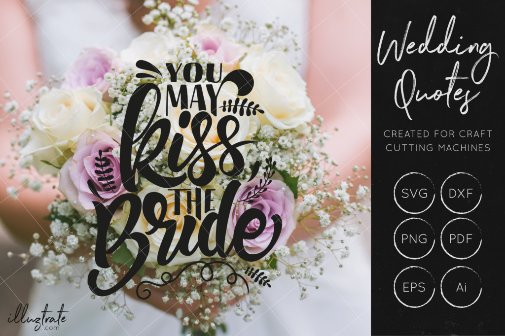Download Free Kiss The Bride Svg Cut File For Crafters Wedding Quote Svg for Cricut Explore, Silhouette and other cutting machines.