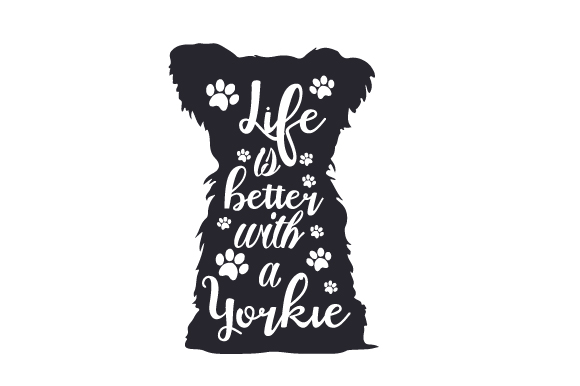 Download Free Life Is Better With A Yorkie Svg Cut File By Creative Fabrica for Cricut Explore, Silhouette and other cutting machines.