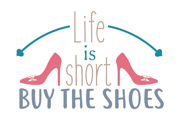 Download Free Life Is Short Buy The Shoes Svg Cut File By Creative Fabrica for Cricut Explore, Silhouette and other cutting machines.