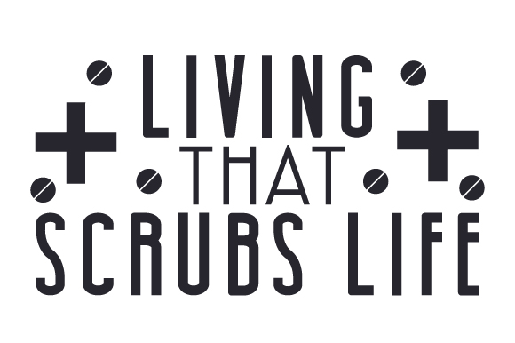 Download Free Living That Scrubs Life Svg Cut File By Creative Fabrica Crafts for Cricut Explore, Silhouette and other cutting machines.