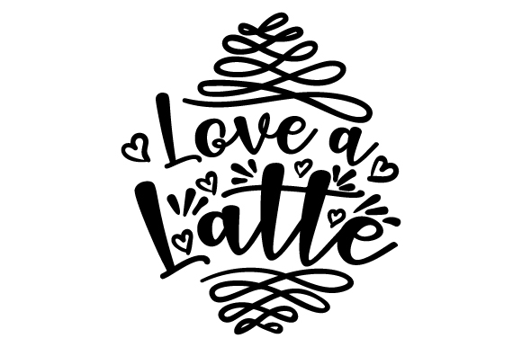 Download Free Love A Latte Svg Cut File By Creative Fabrica Crafts Creative for Cricut Explore, Silhouette and other cutting machines.