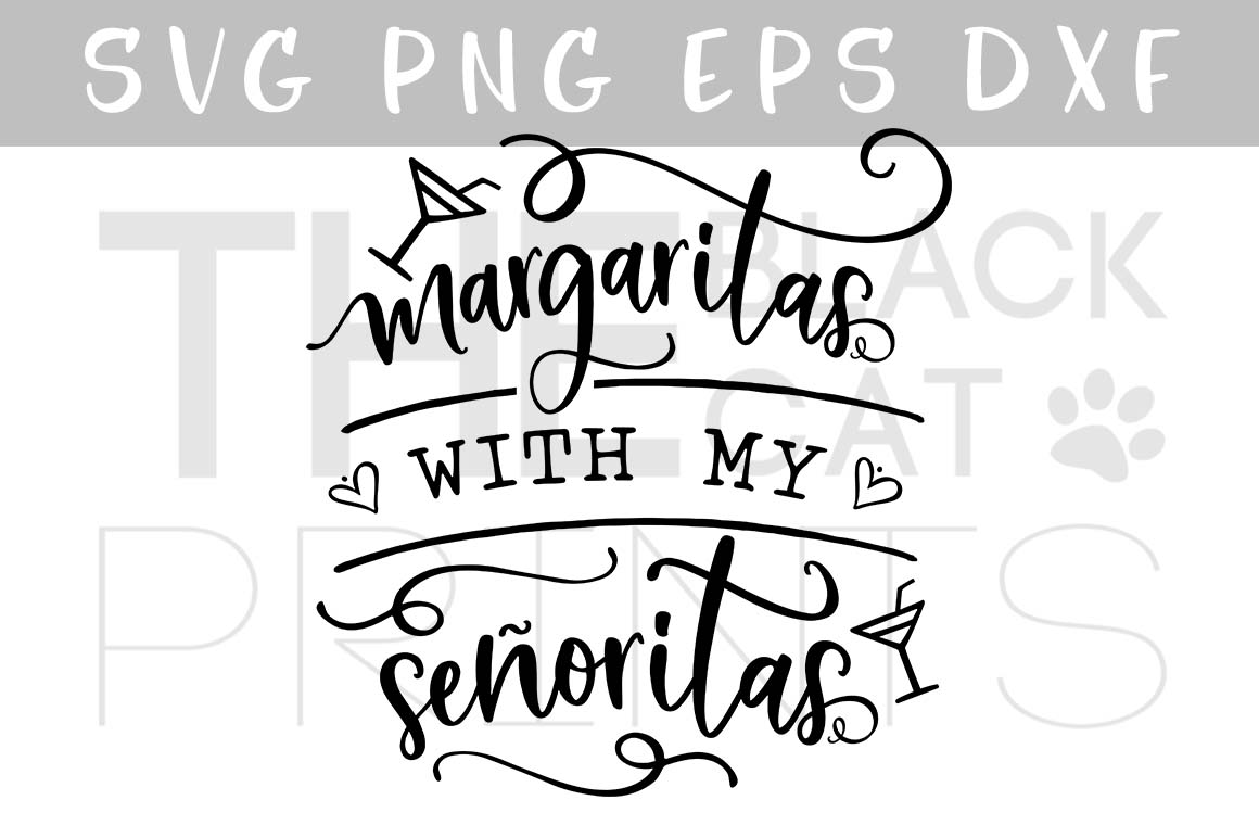 Download Free Margaritas With My Senoritas Graphic By Theblackcatprints for Cricut Explore, Silhouette and other cutting machines.