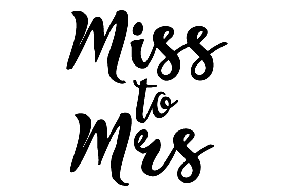 Miss To Mrs Svg Cut File By Creative Fabrica Crafts