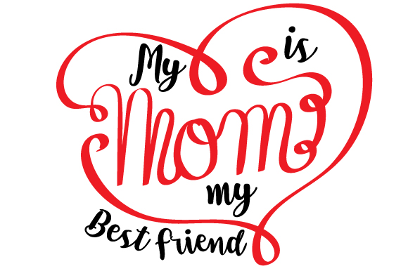 Download Free My Mom Is My Best Friend Svg Cut File By Creative Fabrica Crafts for Cricut Explore, Silhouette and other cutting machines.