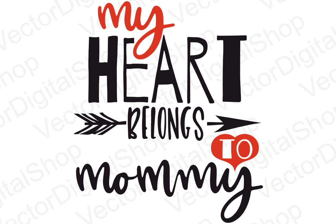 Download Free My Heart Belongs To Mommy Svg Cut File Graphic By Vector City for Cricut Explore, Silhouette and other cutting machines.