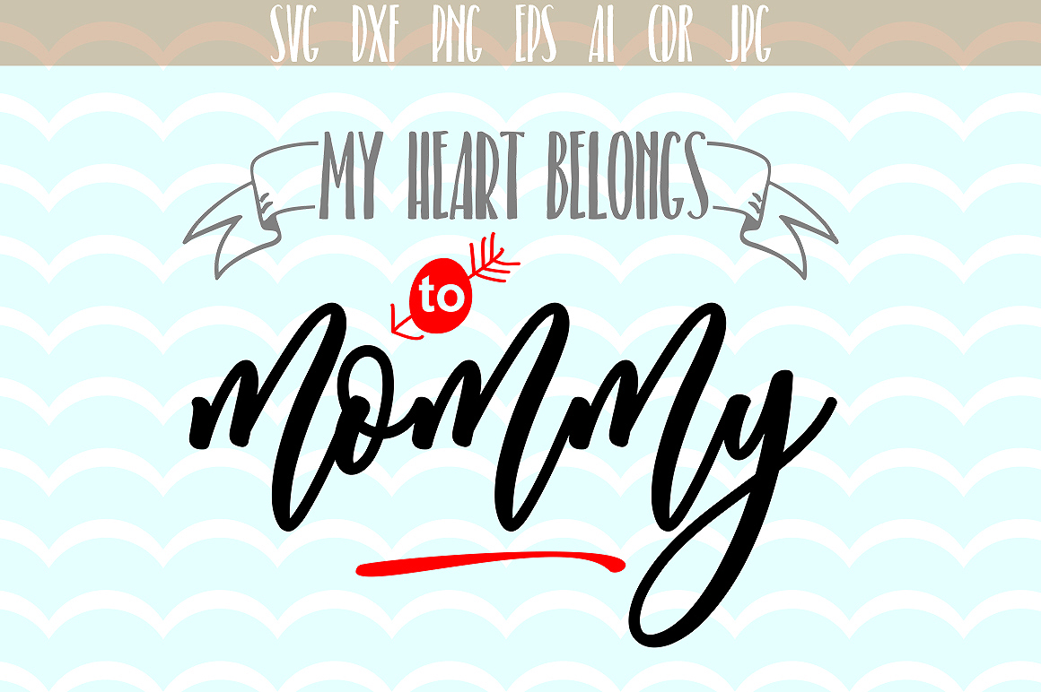My Heart Belongs to Mommy, Mothers Day Phrases Cut File Graphic Crafts By Vector City Skyline