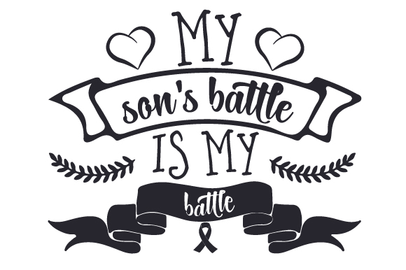 My Son's Battle is My Battle Awareness Craft Cut File By Creative Fabrica Crafts