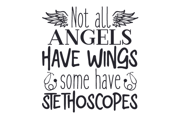 Download Free Not All Angels Have Wings Some Have Stethoscopes Svg Cut File By Creative Fabrica Crafts Creative Fabrica for Cricut Explore, Silhouette and other cutting machines.