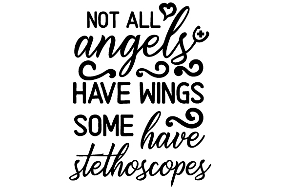 Download Free Not All Angels Have Wings Some Have Stethoscopes Svg Cut File for Cricut Explore, Silhouette and other cutting machines.