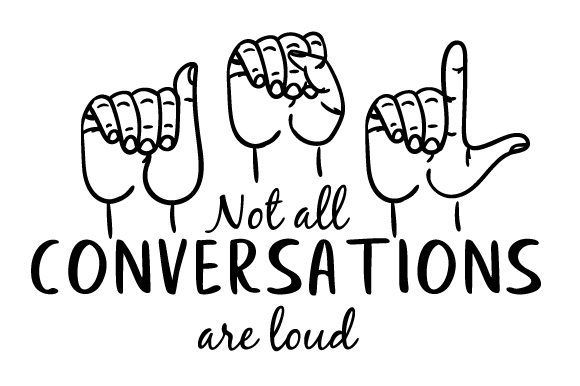 Not All Conversations Are Loud Craft Design By Creative Fabrica Crafts
