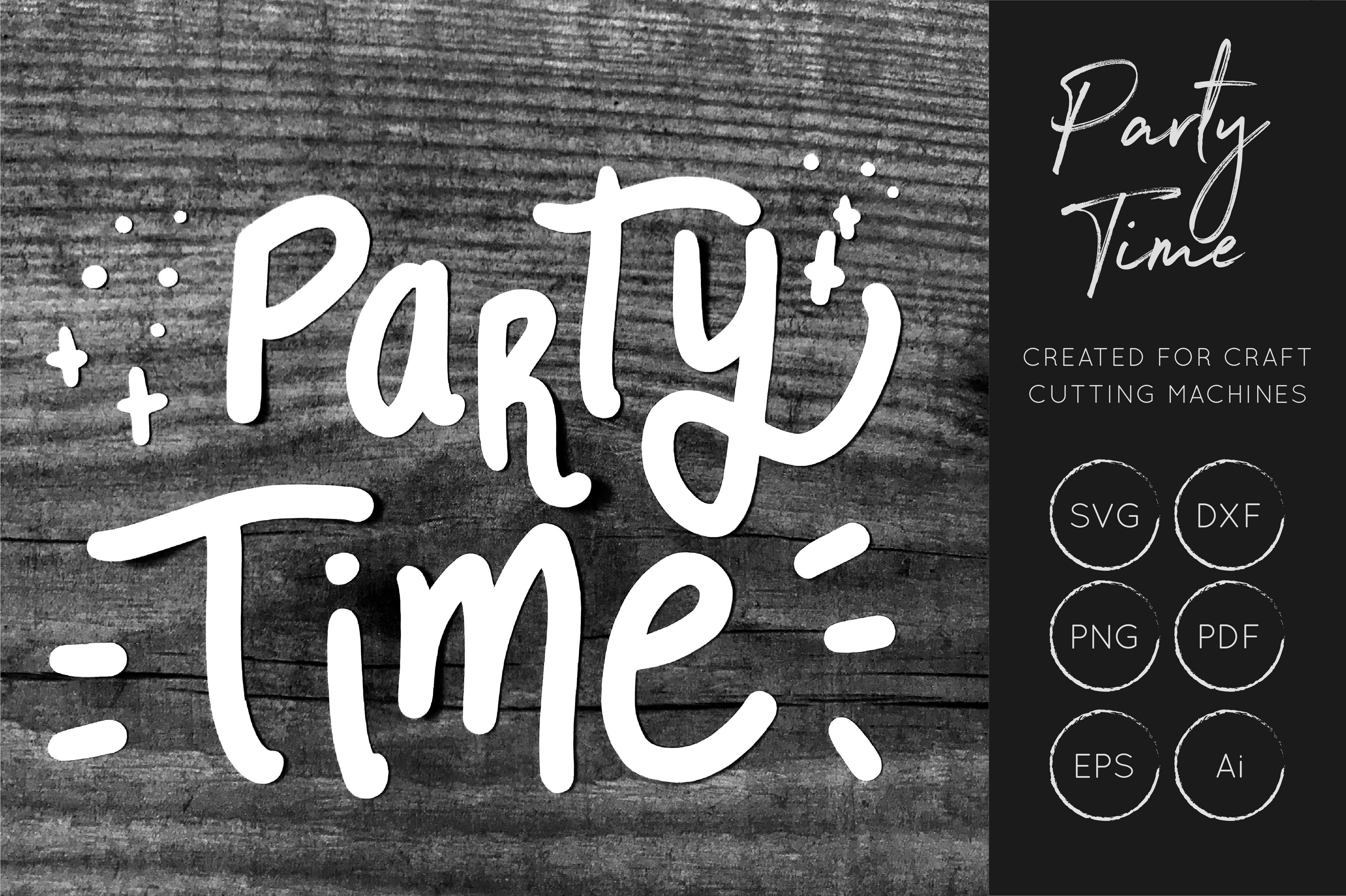 Download Free Party Time Cut File Graphic By Illuztrate Creative Fabrica for Cricut Explore, Silhouette and other cutting machines.