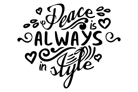 Peace is Always in Style Motivational Craft Cut File By Creative Fabrica Crafts