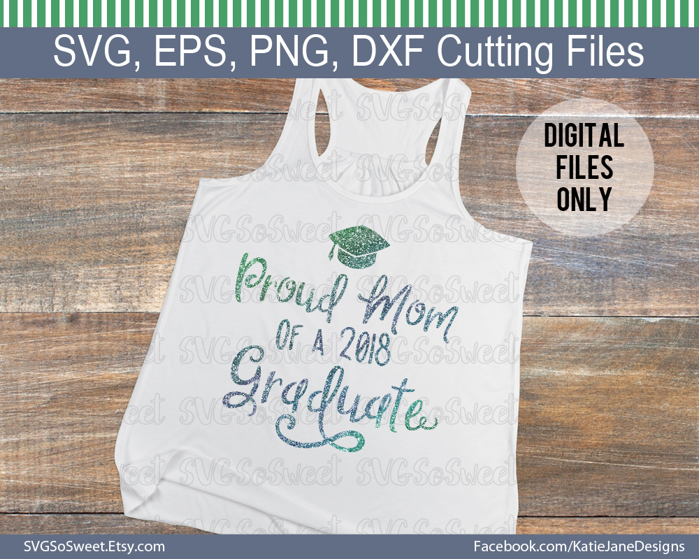 Proud Mom of 2018 Graduate Graphic Crafts By Southern Belle Graphics - Image 4