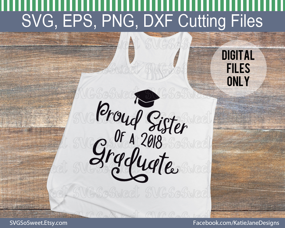 Download Free Proud Sister Of 2018 Graduate Graphic By Southern Belle Graphics for Cricut Explore, Silhouette and other cutting machines.