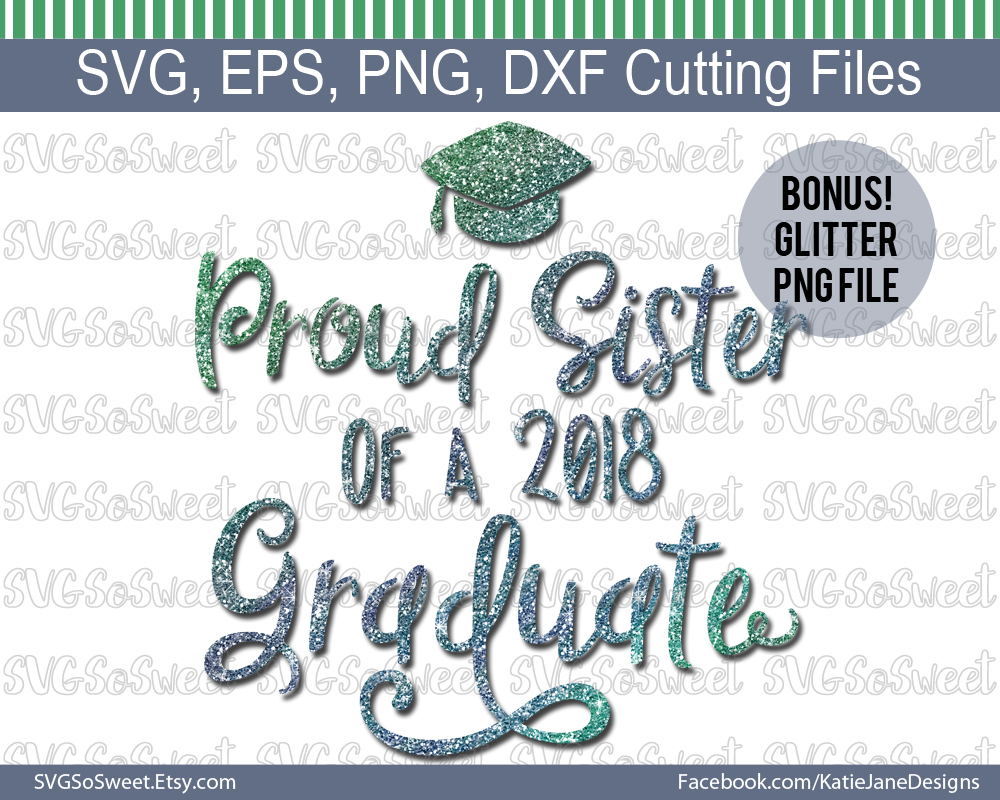 Proud Sister of 2018 Graduate Graphic Crafts By Southern Belle Graphics