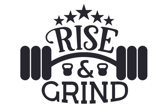Download Free Rise Grind Svg Cut File By Creative Fabrica Crafts Creative for Cricut Explore, Silhouette and other cutting machines.