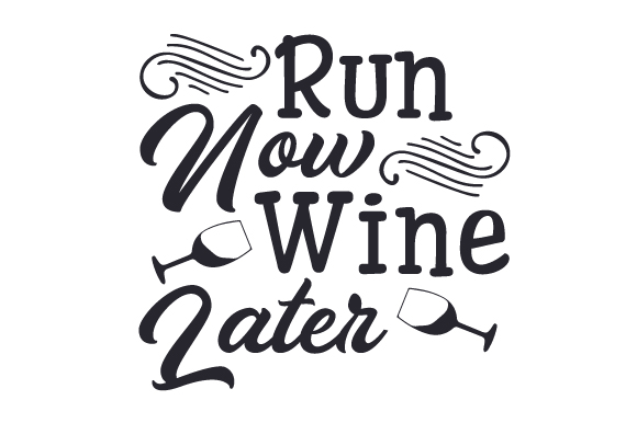 Download Free Run Now Wine Later Svg Cut File By Creative Fabrica Crafts for Cricut Explore, Silhouette and other cutting machines.