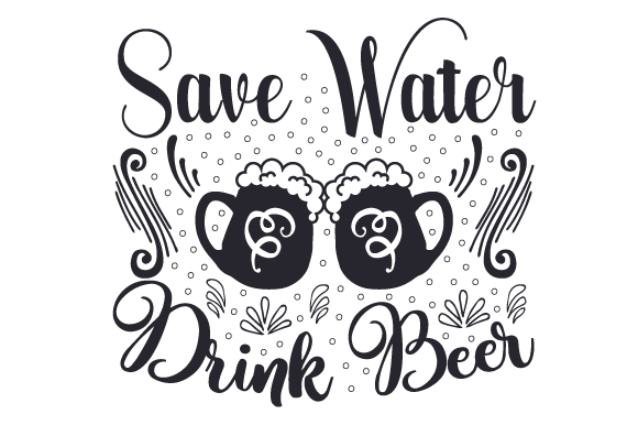 Download Free Save Water Drink Beer Svg Cut File By Creative Fabrica Crafts for Cricut Explore, Silhouette and other cutting machines.
