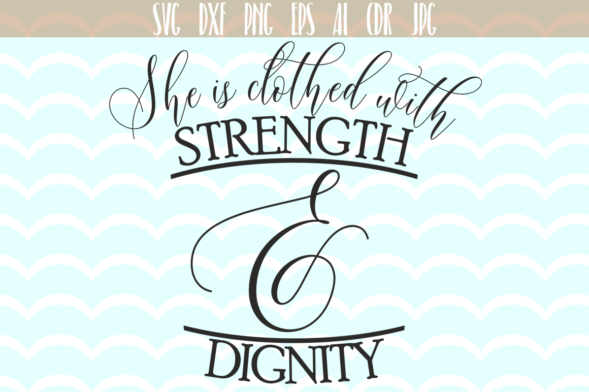 Download Free She Is Clothed With Strength And Dignity Svg Cut Files Graphic for Cricut Explore, Silhouette and other cutting machines.