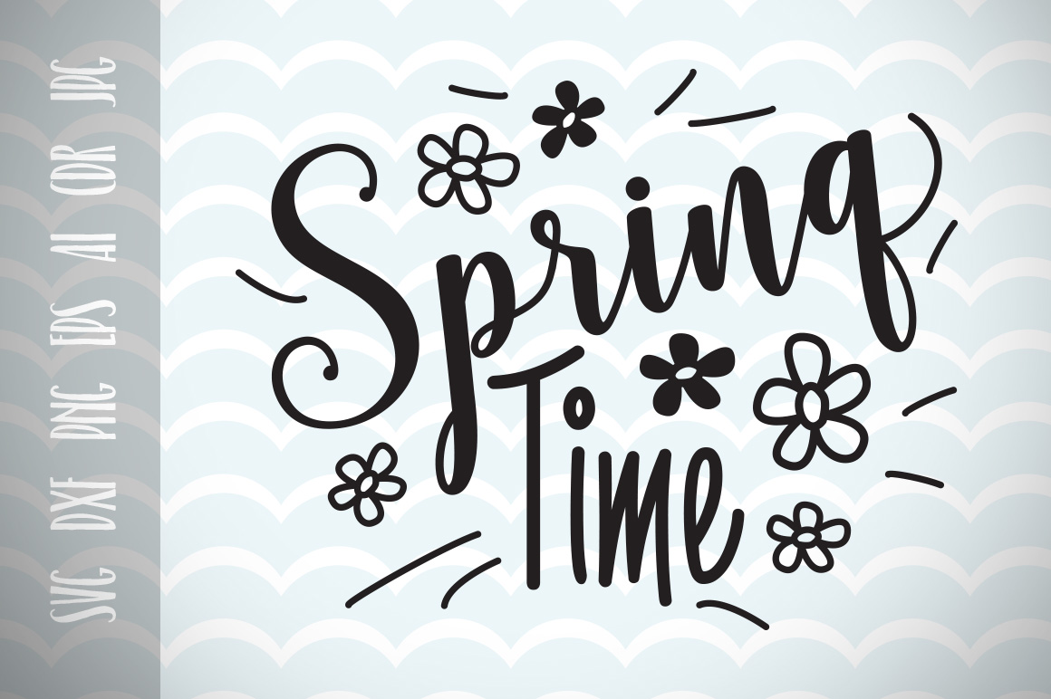 Download Free Spring Time Inspirational Slogan Graphic Cut Files Graphic By for Cricut Explore, Silhouette and other cutting machines.