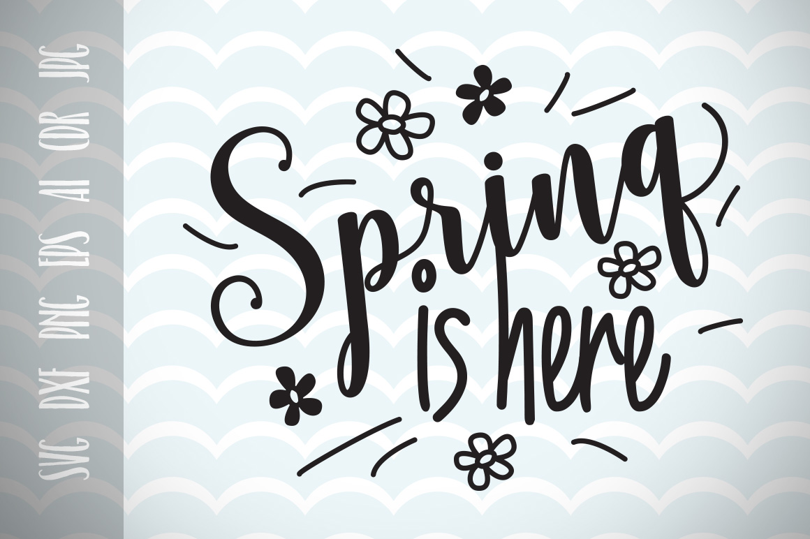 Download Free Spring Is Here Svg Graphic Cut Files Graphic By Vector City for Cricut Explore, Silhouette and other cutting machines.