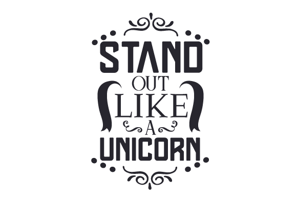 Stand Out Like A Unicorn Svg Cut File By Creative Fabrica Crafts