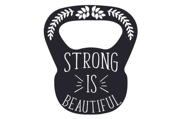 Strong is Beautiful Sports Craft Cut File By Creative Fabrica Crafts
