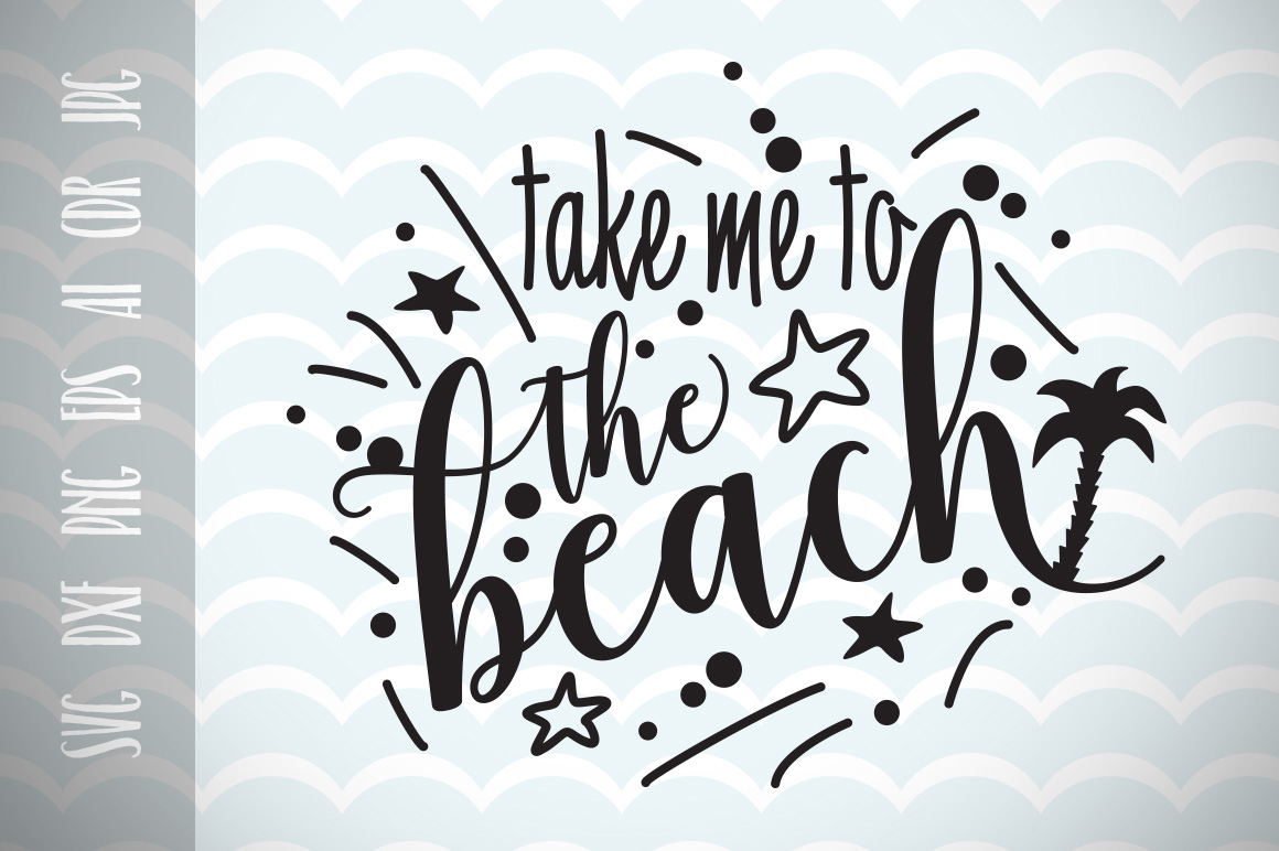 Download Free Take Me To The Beach Graphic Cut Files Graphic By Vector City for Cricut Explore, Silhouette and other cutting machines.