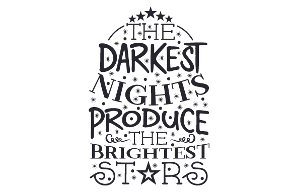Download Free The Darkest Nights Produce The Brightest Stars Svg Cut File By for Cricut Explore, Silhouette and other cutting machines.