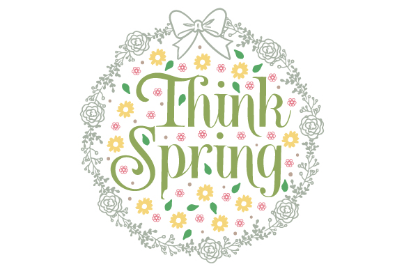 Think Spring Spring Craft Cut File By Creative Fabrica Crafts
