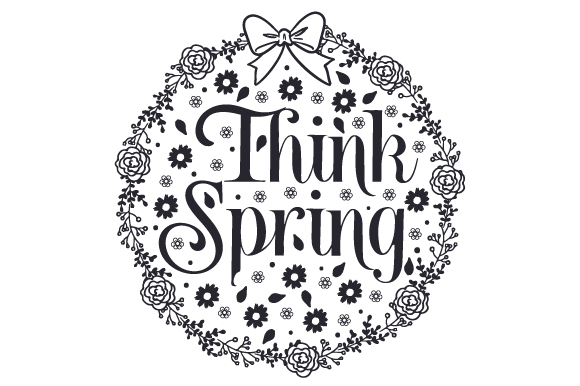 Think Spring Spring Craft Cut File By Creative Fabrica Crafts - Image 2