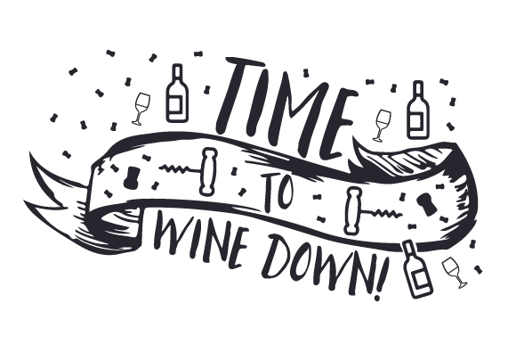 Download Free Time To Wine Down Svg Cut File By Creative Fabrica Crafts for Cricut Explore, Silhouette and other cutting machines.