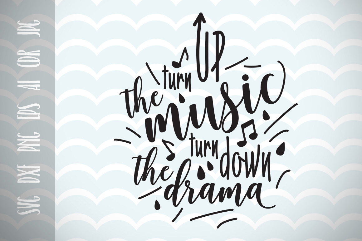 Download Free Turn Up The Music Turn Down The Drama Svg Cut Files Graphic By for Cricut Explore, Silhouette and other cutting machines.