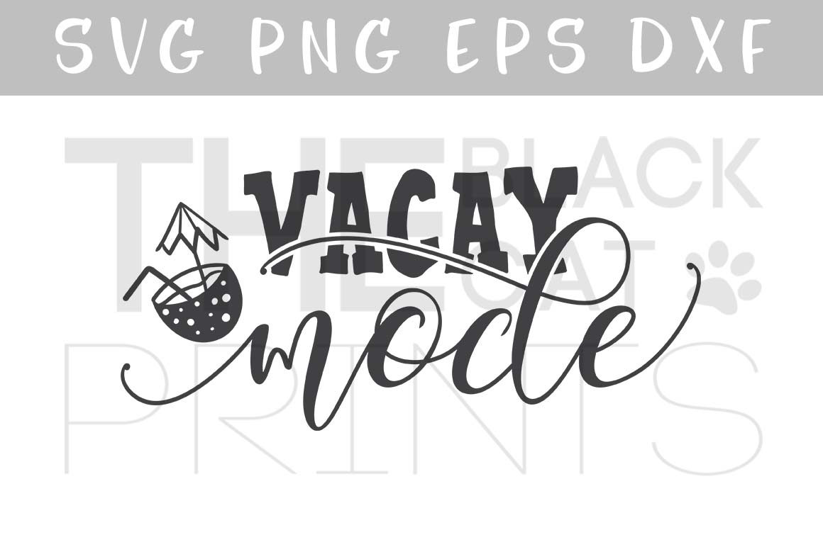 Download Free Vacay Mode Cutting File Graphic By Theblackcatprints Creative for Cricut Explore, Silhouette and other cutting machines.