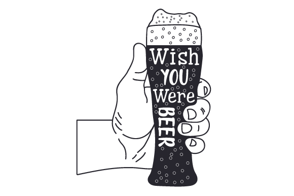 Wish You Were Beer Svg Cut File By Creative Fabrica Crafts