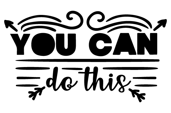 You Can Do This Motivational Craft Cut File By Creative Fabrica Crafts