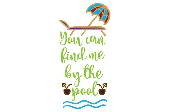 You Can Find Me by the Pool Summer Craft Cut File By Creative Fabrica Crafts