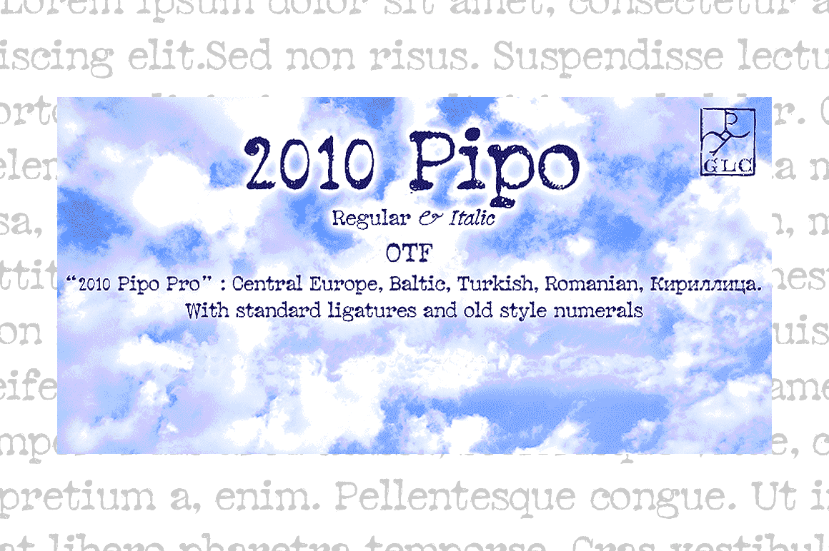 2010 Pipo Family Font By GLC Foundry