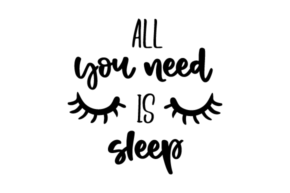 Download Free All You Need Is Sleep Svg Cut File By Creative Fabrica Crafts for Cricut Explore, Silhouette and other cutting machines.